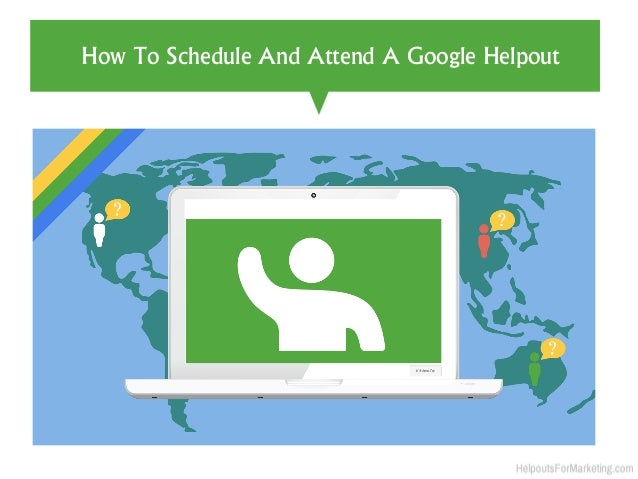 How to schedule and join a Google Helpout and be able to access advice from a subject matter expert