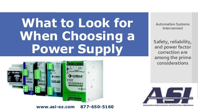 What to Look for When Choosing a Power Supply  www.asi-ez.com  877-650-5160  Automation Systems Interconnect  Safety, reli...