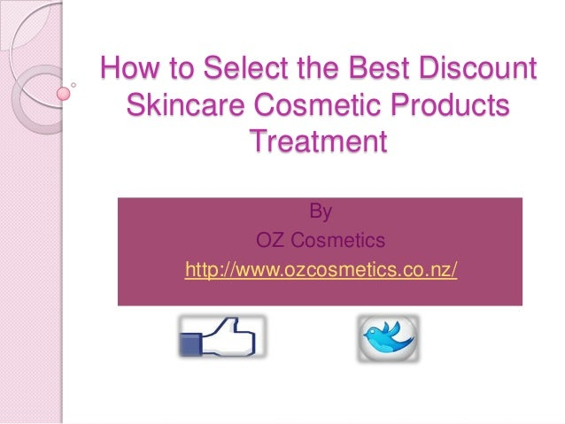 How to Select the Best Discount Skincare Cosmetic Products Treatment By OZ Cosmetics http://www.ozcosmetics.co.nz/