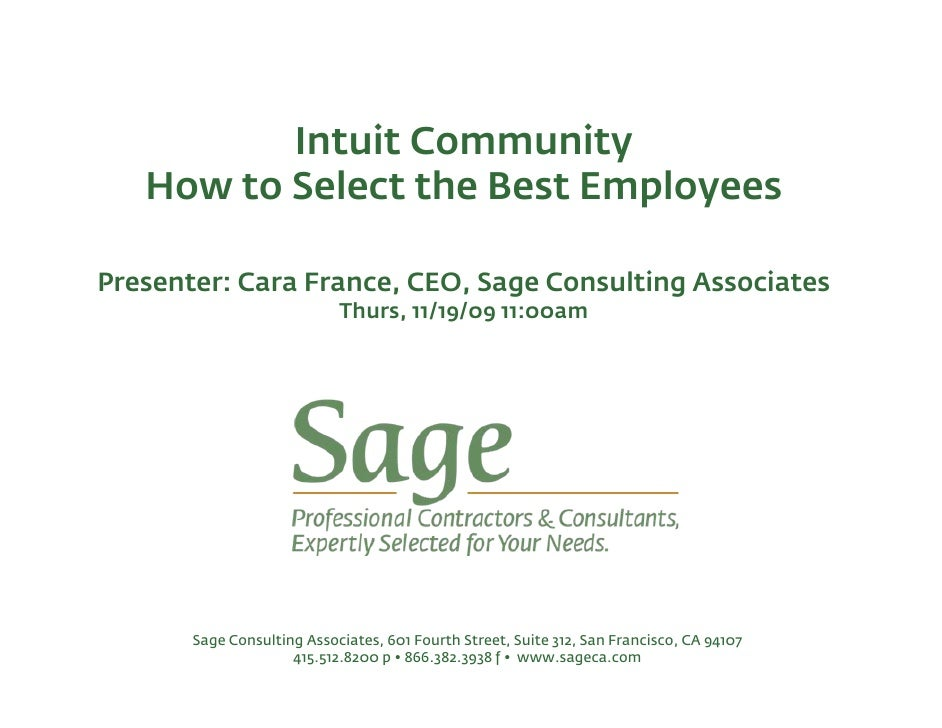 Intuit Community    How to Select the Best Employees  Presenter: Cara France, CEO, Sage Consulting Associates             ...