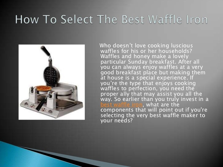 Who doesn't love cooking lusciouswaffles for his or her households?Waffles and honey make a lovelyparticular Sunday breakf...