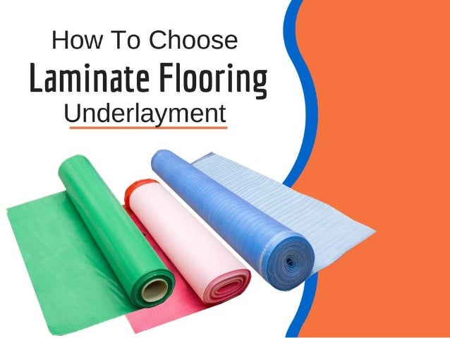 Laminate FlooringUnderlayment Options•Visqueen 6Mil PE Vapor Barrier ...