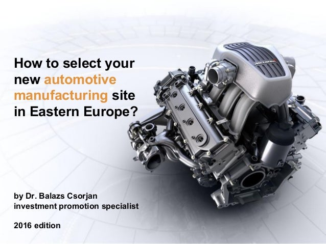 How to select your new automotive manufacturing site in eastern europe?