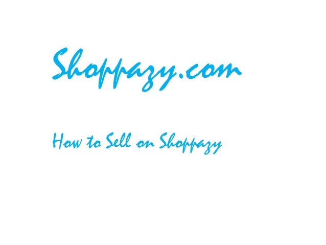 Shoppazy.comHow to Sell on Shoppazy