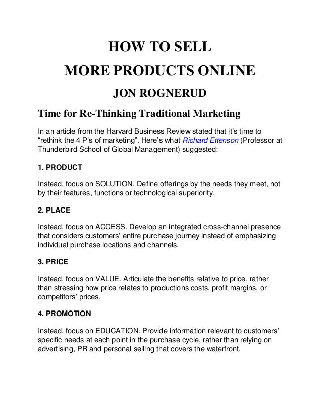 HOW TO SELL MORE PRODUCTS ONLINE JON ROGNERUD Time for Re-Thinking Traditional Marketing In an article from the Harvard Bu...