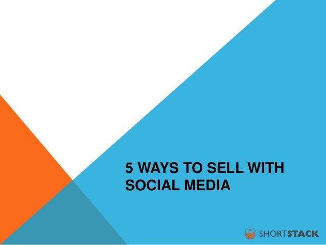 5 Ways to Sell Social Media