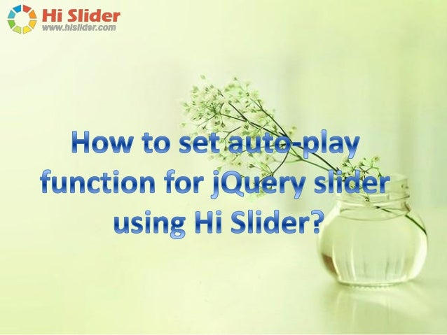 How to set auto play function for jQuery slider using Hi Slider?