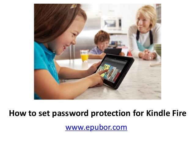 How to set password protection for Kindle Fire www.epubor.com