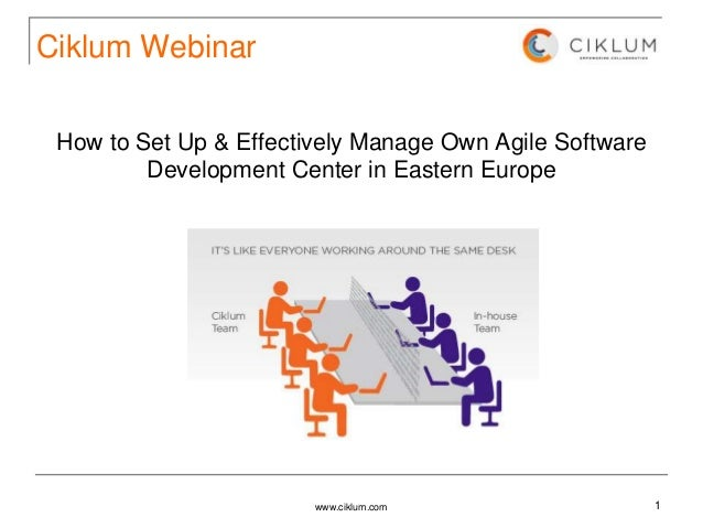 Ciklum Webinar How to Set Up & Effectively Manage Own Agile Software         Development Center in Eastern Europe         ...