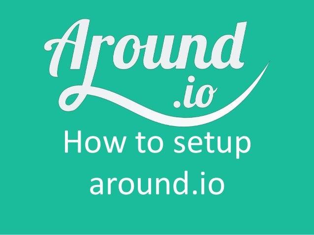 How to setup around.io