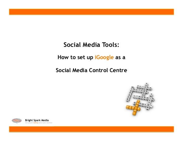 Social Media Tools:How to set up iGoogle as aSocial Media Control Centre