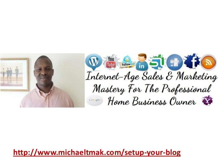 http://www.michaeltmak.com/setup-your-blog<br />