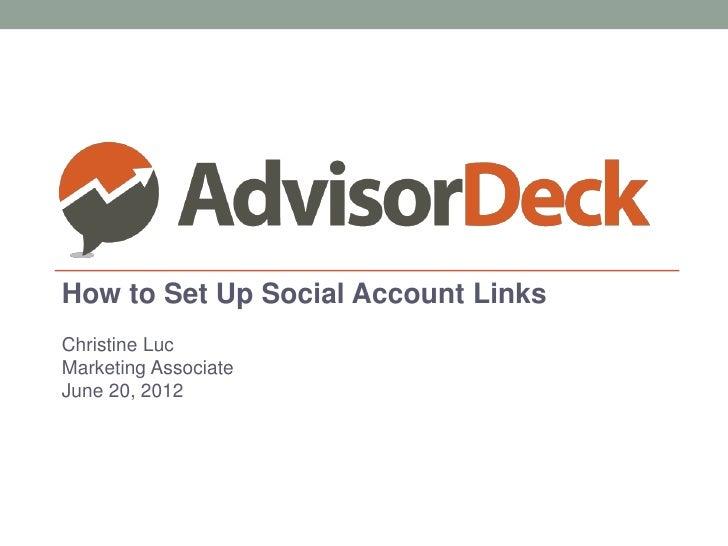 How to Set Up Social Account LinksChristine LucMarketing AssociateJune 20, 2012