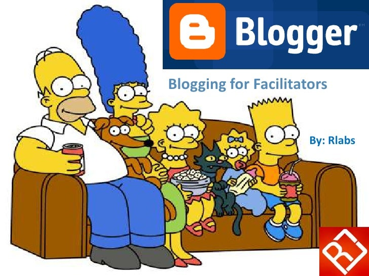 Blogging for Facilitators <br />By: Rlabs<br />