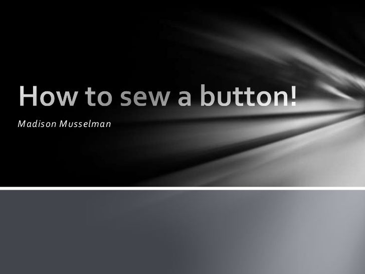 How to sew a button!