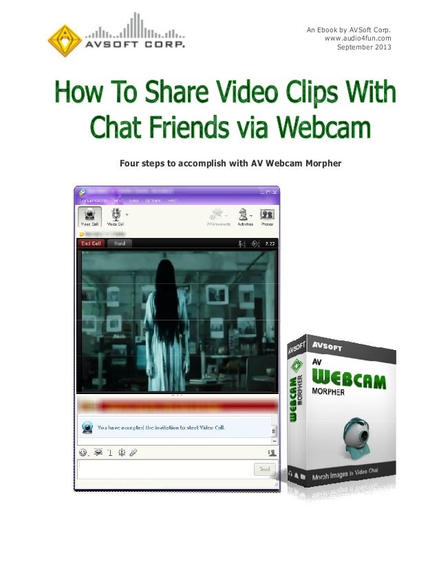 How to share video clips with chat friends via webcam
