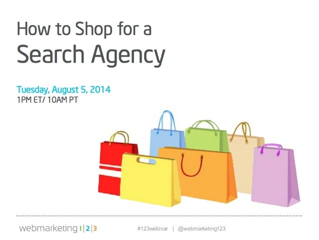 How to Shop for a Search Agency - Slides