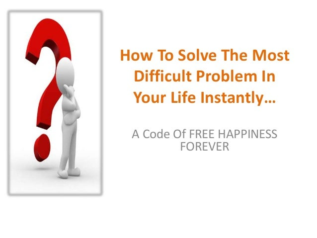 How to solve a problem in life