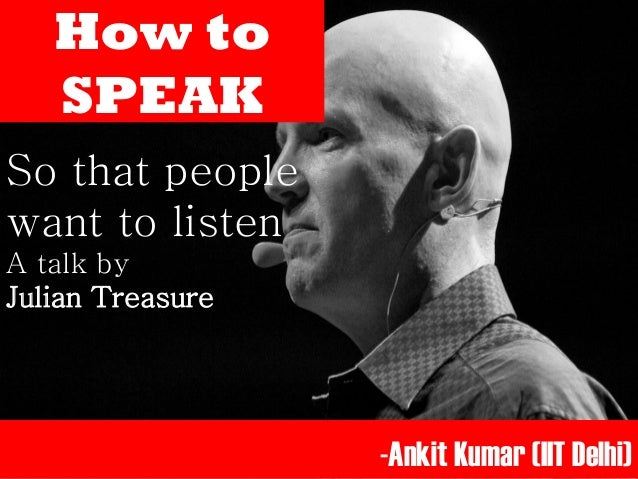 How to speak- Julian Treasure
