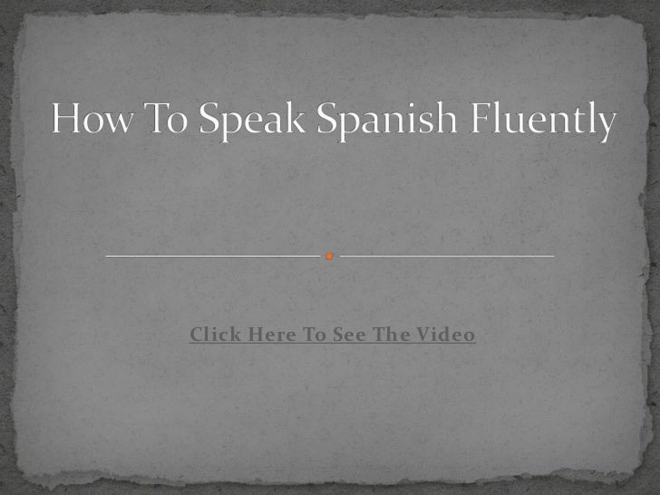 How to Speak Spanish Fluently: Speak Fluent Spanish Online