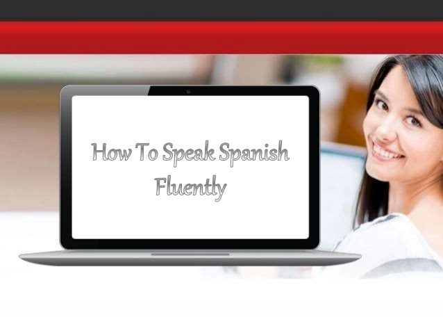 Learn to Speak Spanish Fluently - Online Lessons