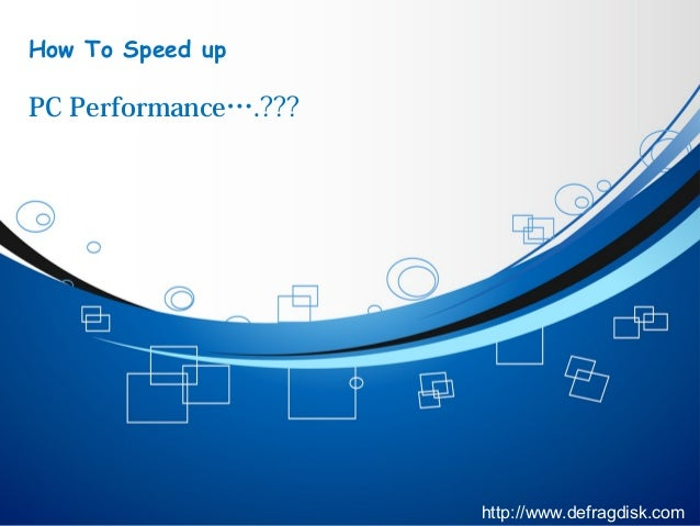 How to speed up PC performance?