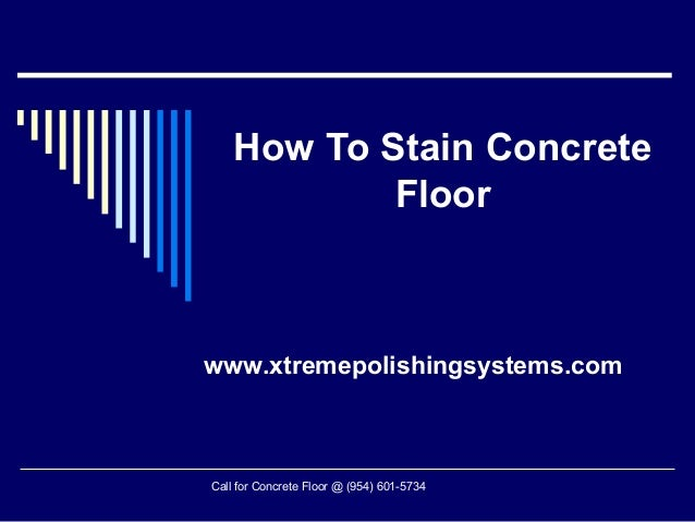 How to stain concrete floor for How to remove stains from concrete floor
