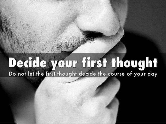 ttlt 'iiit. t't Do not Iet the Iirst. th_ougtI_It__<: Iecid