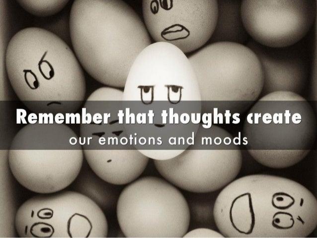 'ii!  5 Ittemttrtter that tttetrgitttt trettteour emotions and moods
