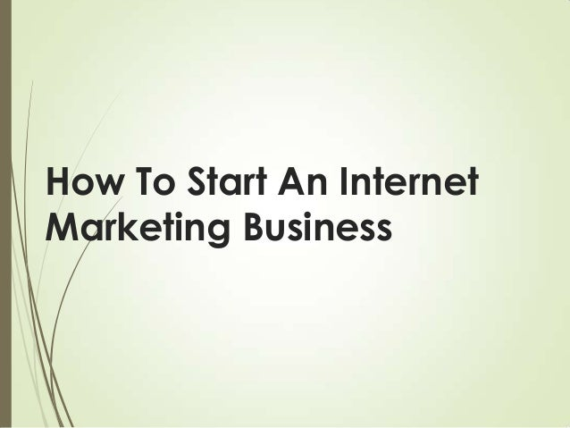 How to start an internet marketing business