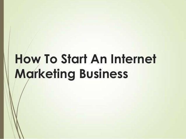 How to start an internet marketing business