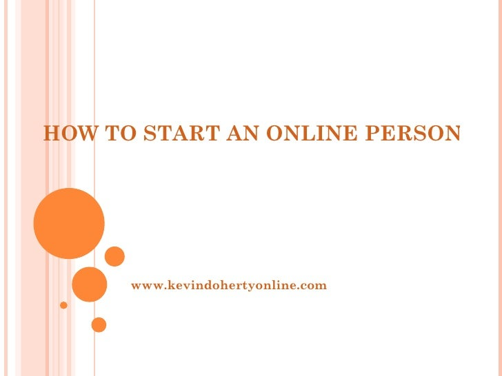 HOW TO START AN ONLINE PERSONAL DEVELOPMENT BUSINESS www.kevindohertyonline.com