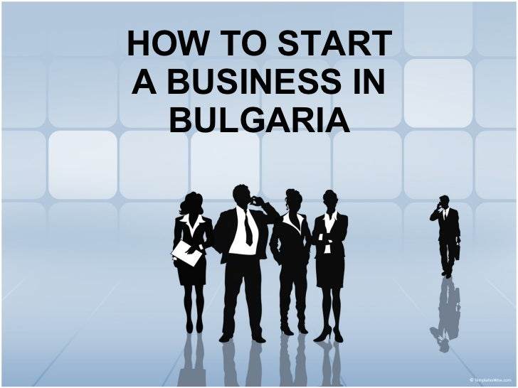 HOW TO START A BUSINESS IN BULGARIA