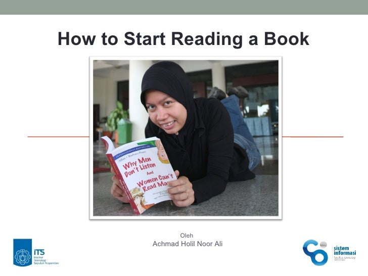 How to Start Reading a Book Oleh  Achmad Holil Noor Ali