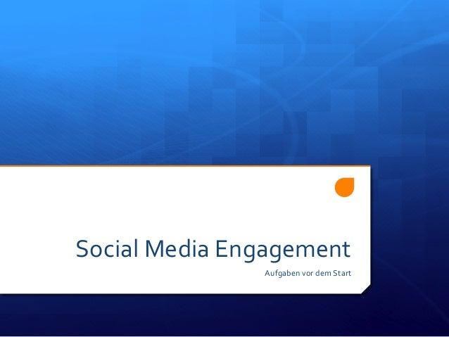Social  Media  Engagement   Aufgaben  vor  dem  Start