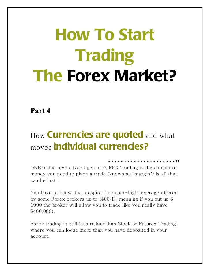 How To Start      Trading The Forex Market?Part 4How Currencies  are quoted and whatmoves individual currencies?          ...
