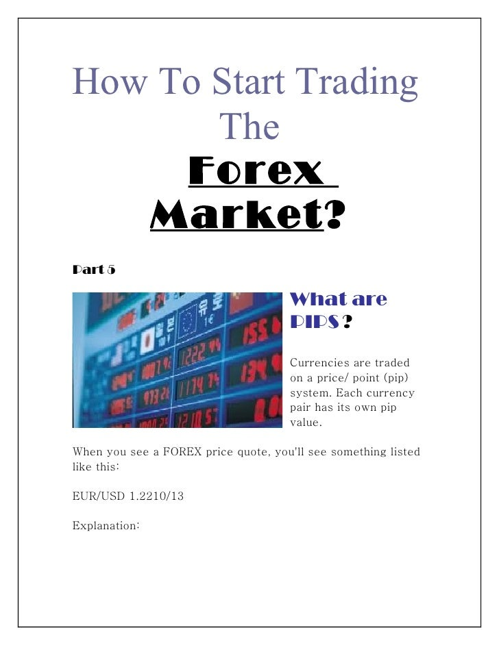 How To Start Trading       The     Forex   Market?Part 5                                      What are                    ...