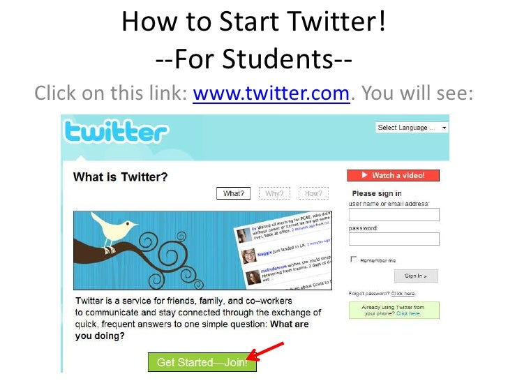 How to Start Twitter!            --For Students-- Click on this link: www.twitter.com. You will see: