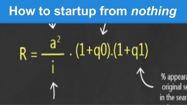 How to startup from nothing