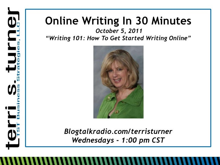 "Online Writing In 30 Minutes                October 5, 2011""Writing 101: How To Get Started Writing Online""      Blogtalkr..."