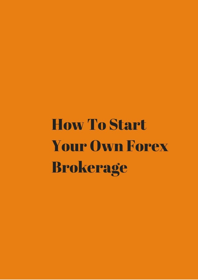 Start forex brokerage firm
