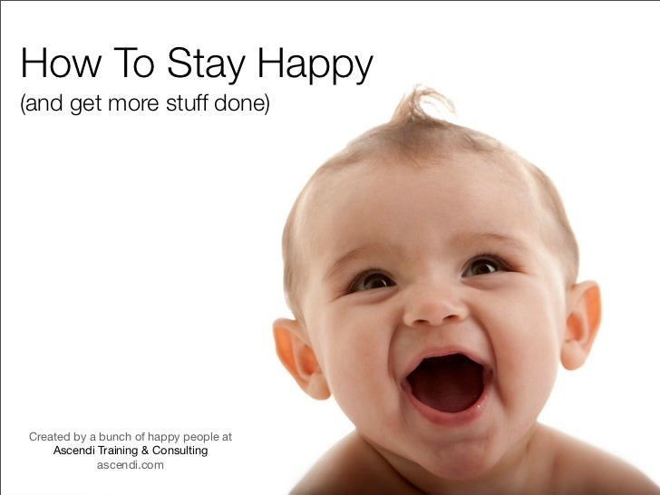 How To Stay Happy