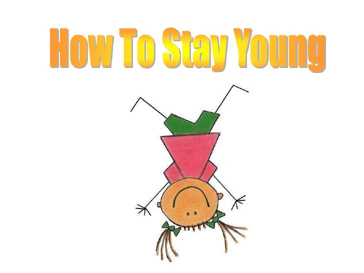How To Stay Young<br />