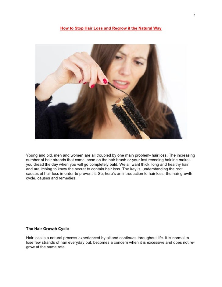 1                    How to Stop Hair Loss and Regrow it the Natural WayYoung and old, men and women are all troubled by o...