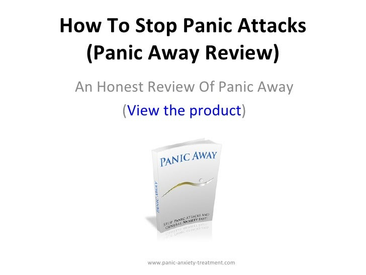 How to stop panic attacks   panic away program honest review