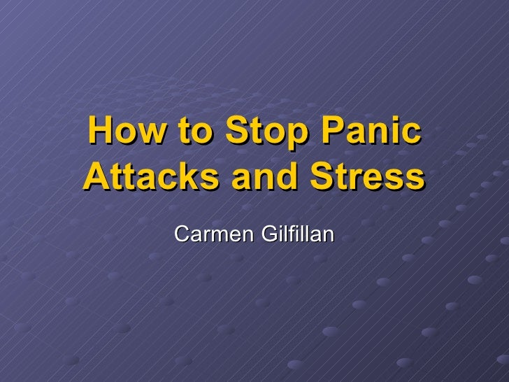 How to stop panic attacks and stress