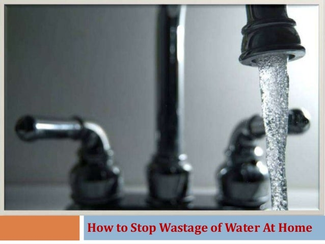 How to Stop Wastage of Water At Home