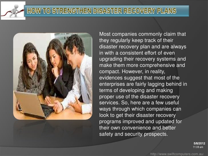 Most companies commonly claim thatthey regularly keep track of theirdisaster recovery plan and are alwaysin with a consist...