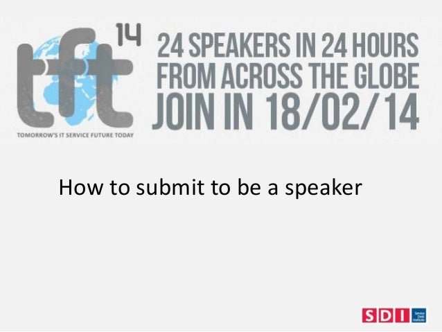 How to submit to speak at #TFT14 the virtual global ITSM conference