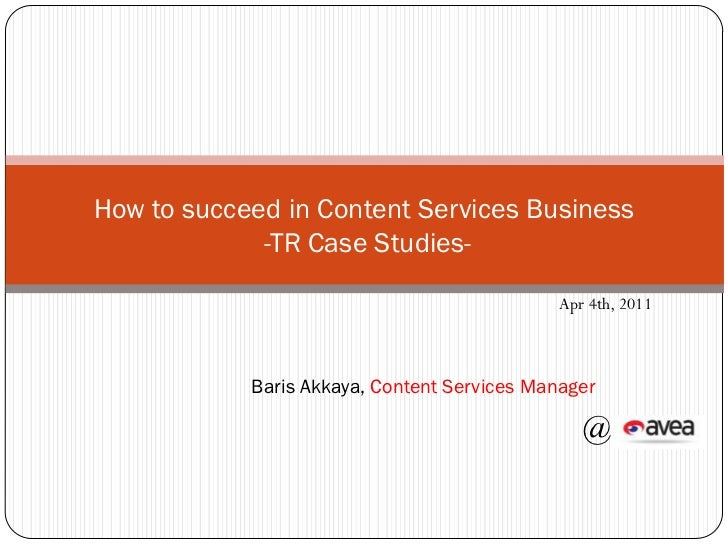 How to succeed in Content Services Business             -TR Case Studies-                                             Apr ...
